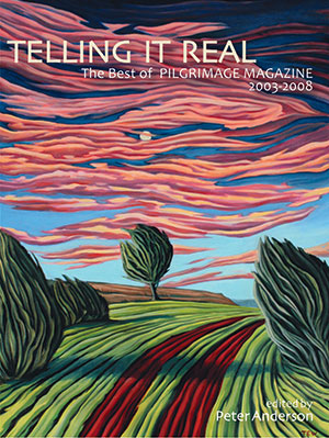 TELLING IT REAL: THE BEST OF PILGRIMAGE MAGAZINE